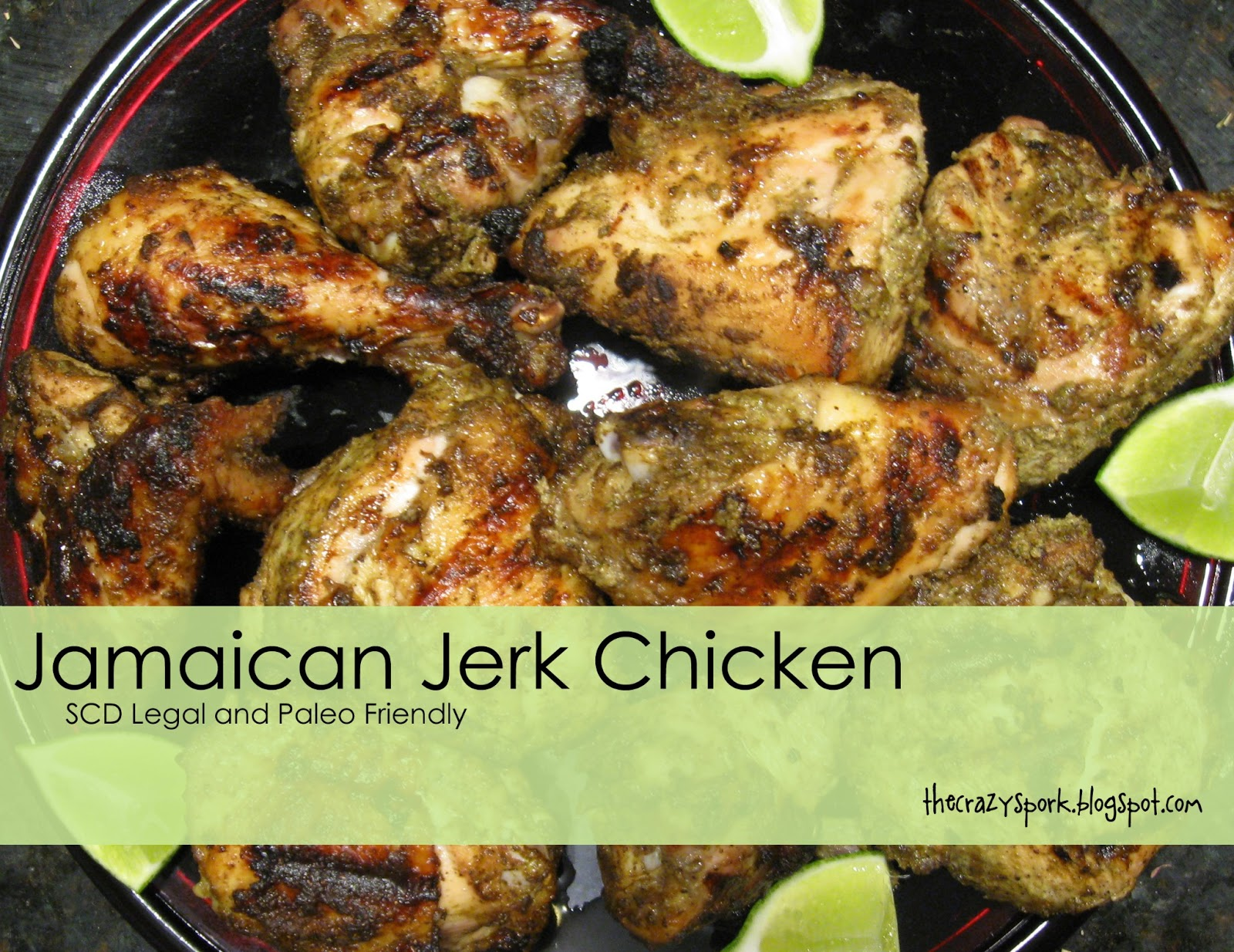 The Crazy Spork: Jamaican Jerk Chicken - SCD Legal and Paleo Friendly