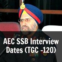 AEC SSB Interview Dates (TGC -120)