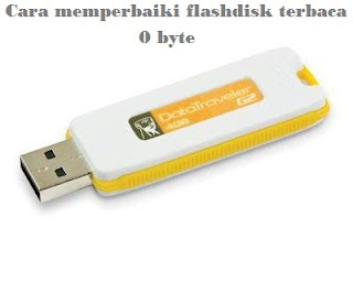 Cara memperbaiki flashdisk terbaca 0 byte dengan mudah