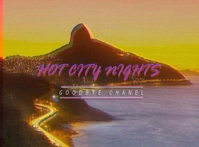 goodbye-chanel-hot-city-nights-ep-streaming