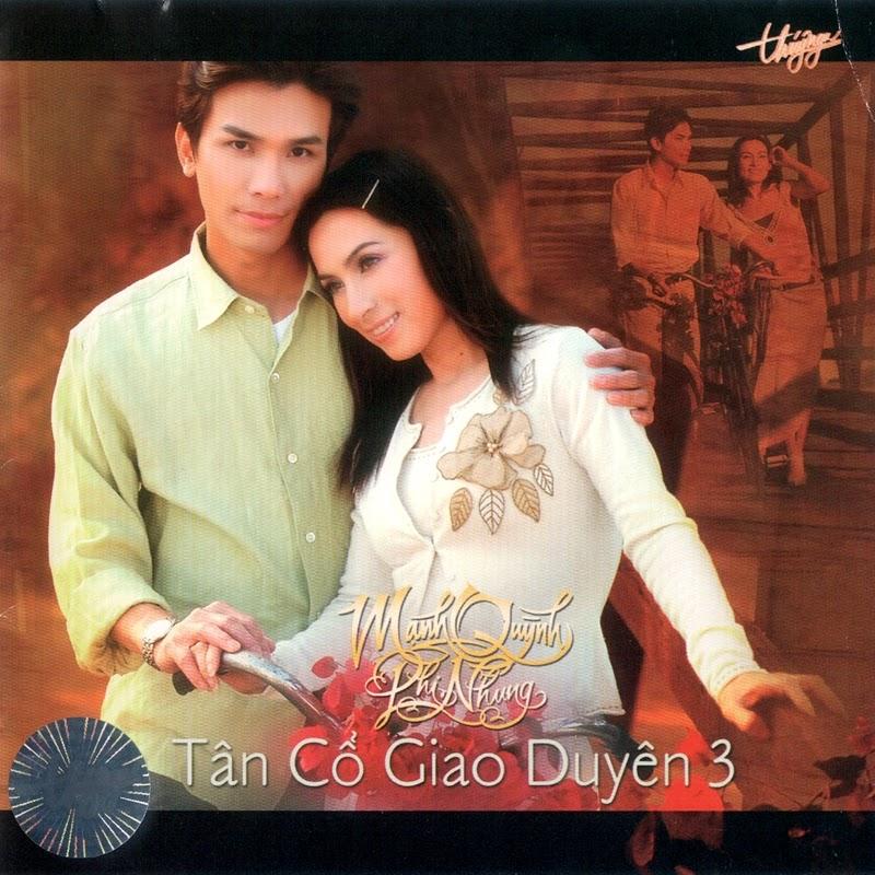 Thúy Nga CD326 - Mạnh Quỳnh, Phi Nhung - Tân Cổ Giao Duyên 3 (NRG)