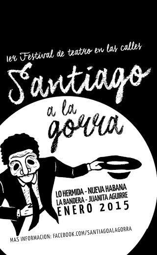 """1º FESTIVAL DE TEATRO EN LAS CALLES """"SANTIAGO A LA GORRA"""""""