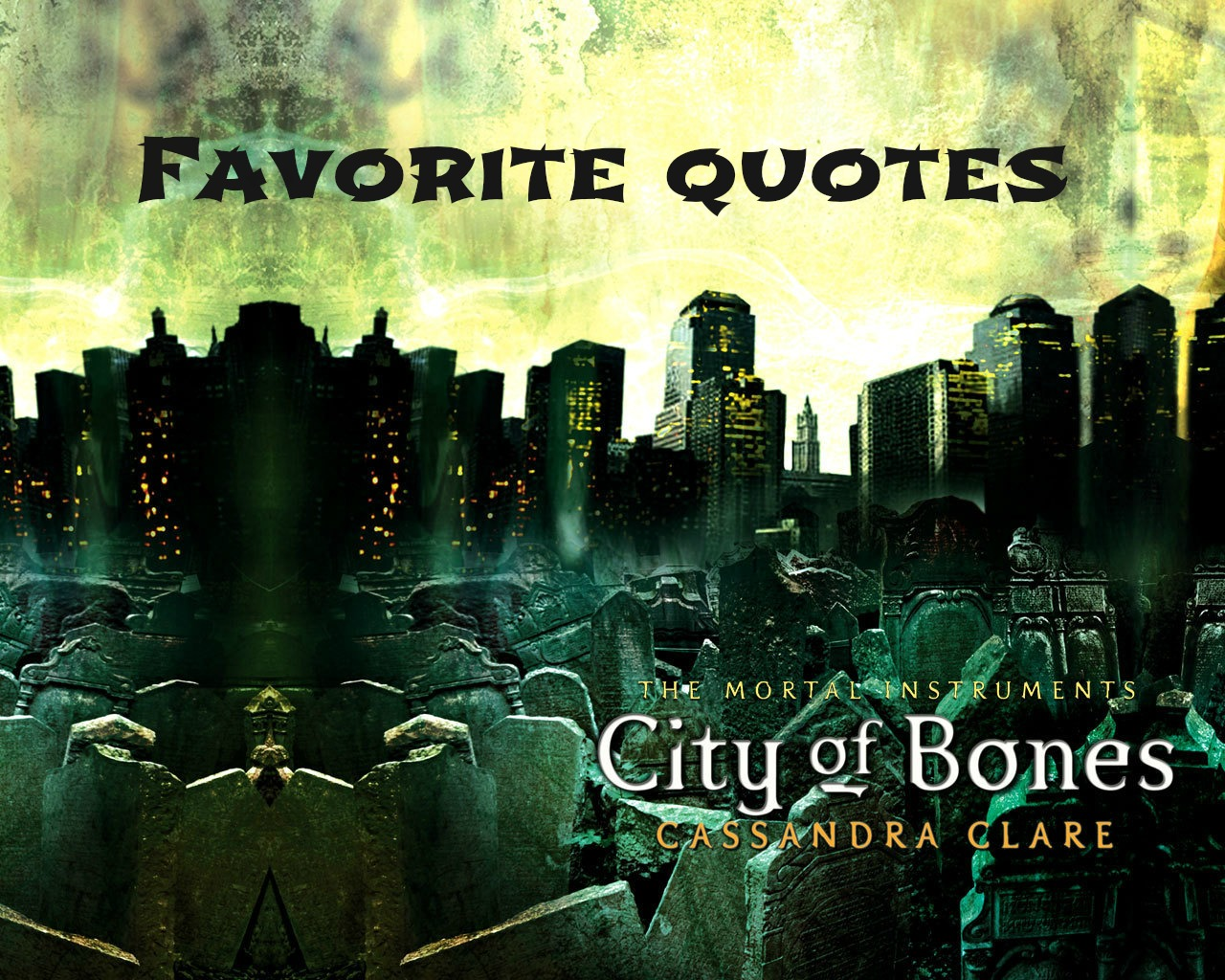 Quotes From Mortal Instruments City Of Bones The Mortal Inst...