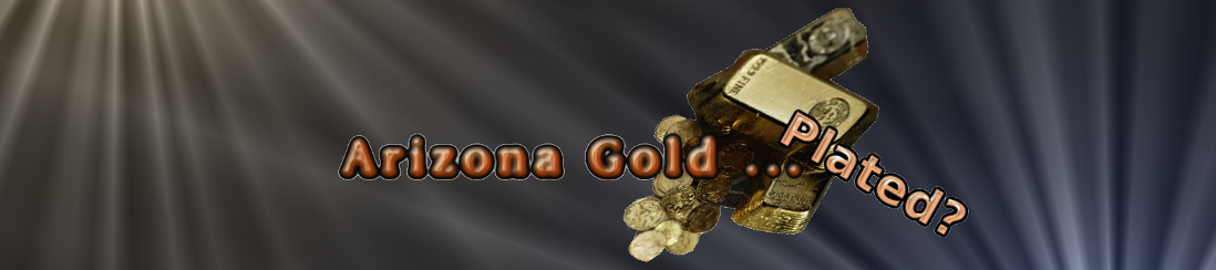Arizona Gold ... Plated?