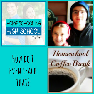 How Do I Even Teach That?? (Homeschooling High School Blog Hop) on Homeschool Coffee Break @ kympossibleblog.blogspot.com
