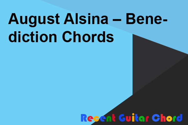 August Alsina – Benediction Chords