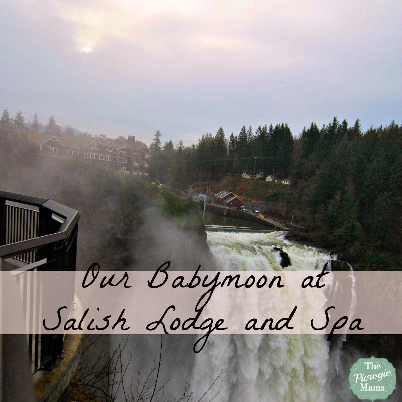 The Pierogie Mama Babymoon At Salish Lodge And Spa Seattle