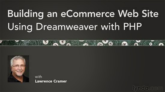 Lynda – Building an e-Commerce Web Site Using Dreamweaver with PHP