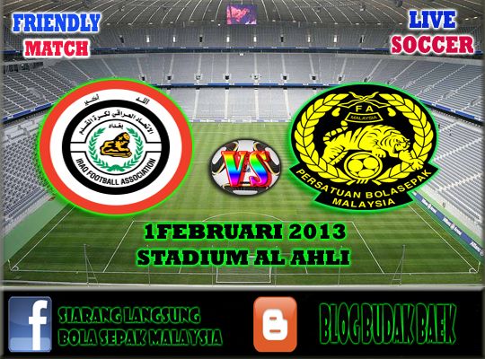Streaming Malaysia vs Iraq 1 Februari 2013 - INTERNATIONAL FRIENDLY