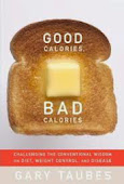 GOOD CALORIES BAD CALORIES Gary Taubes