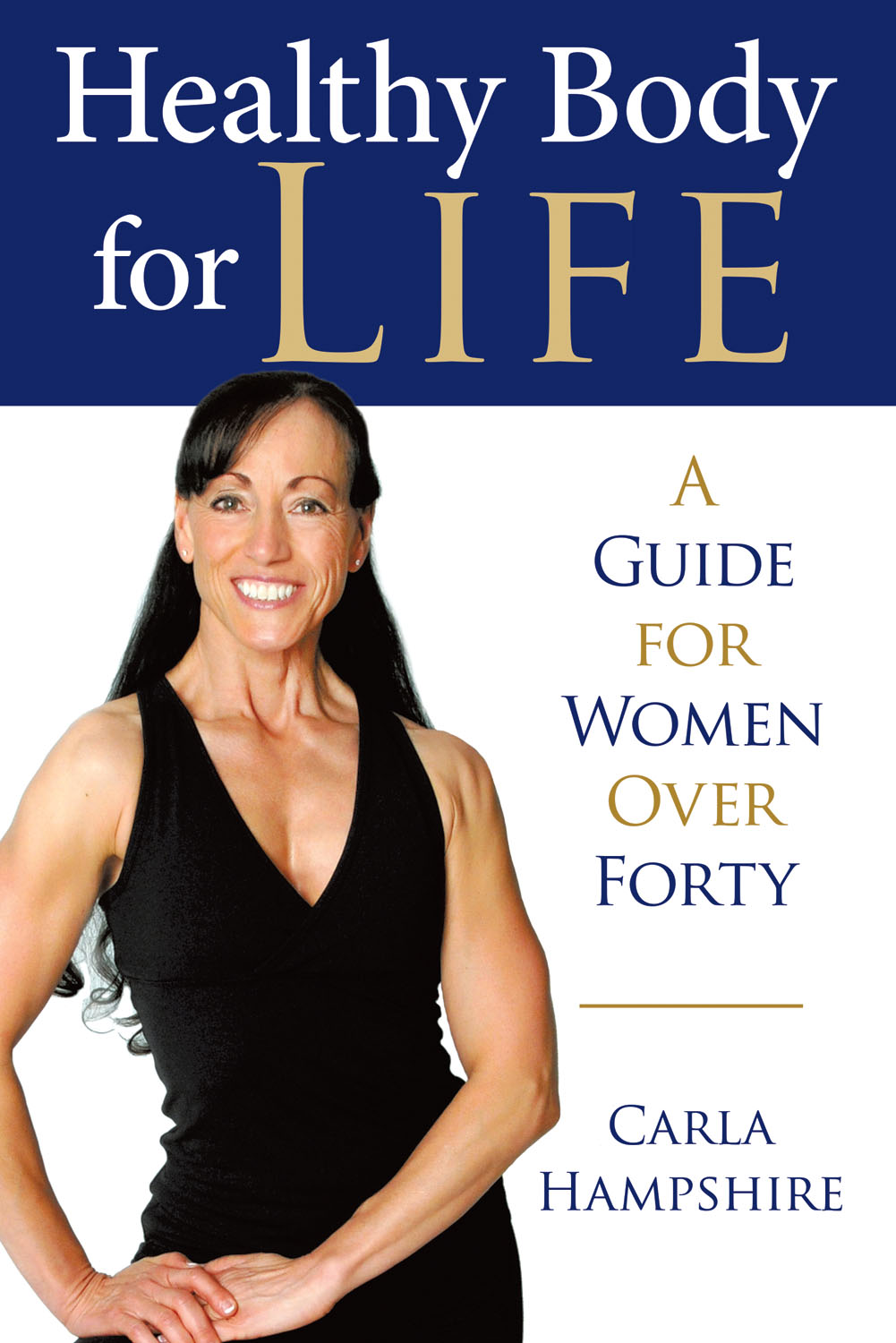 Healthy Body for Life A Guide for Women Over Forty