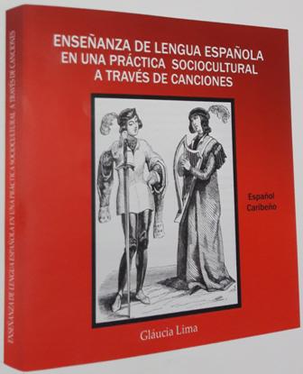 ENSEÑANZA DE LENGUA ESPAÑOLA EN UNA PRÁCTICA SOCIOCULTURAL A TRAVÉS DE CANCIONES – Español Caribeño