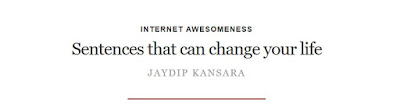 https://www.quora.com/profile/Jaydip-Kansara/Internet-Awesomeness/Sentences-that-can-change-your-life