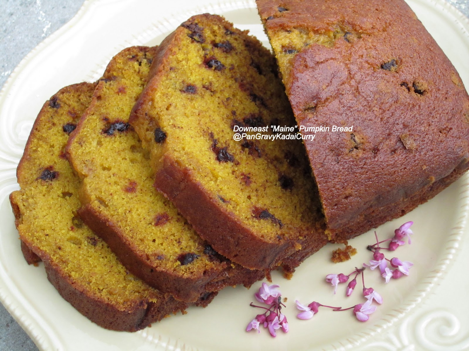 "... Gravy Kadai Curry: Downeast ""Maine"" Pumpkin Bread with Chocolat..."