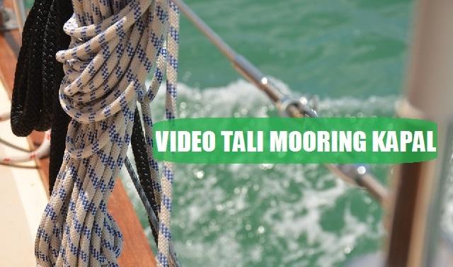 7 Video Mooring Line / Tali Kapal Untuk AB Pemula & Perwira Deck