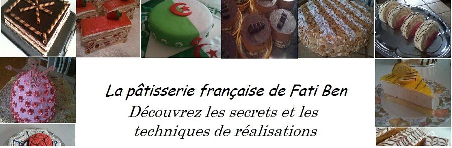 La Pâtisserie française et les desserts de Fati Ben