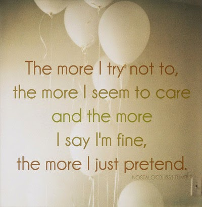 more i try not to, the more i seem to care and the more i say im ...