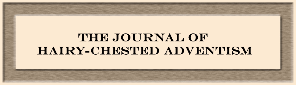 The Journal of Hairy-Chested Adventism