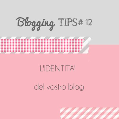 Home Shabby Home Blogging Tips: l'identità di un blog