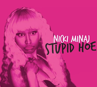 Nicki Minaj - Stupid Hoe Lyrics