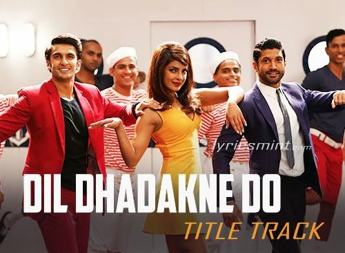 Dil Dhadakne Do - Ranveer, Priyanka, Farhan
