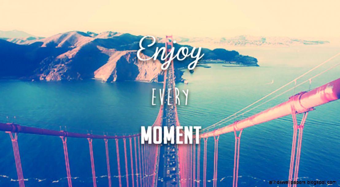 Enjoy Every Moment HD Wallpaper