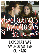 Expectativas amorosas: ter ou não?