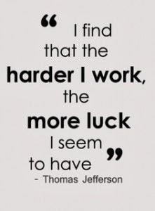 ¿Por qué lo llaman suerte cuando quieren decir, trabajo?