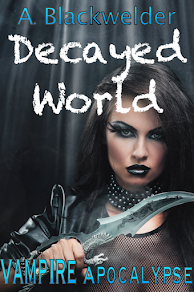 Decayed World (Coming Christmas 2017)