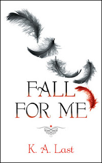 Fall For Me by K.A. Last