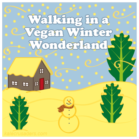 Walking in a Vegan Winter Wonderland of nutritional yeast (snow)flakes and kale trees, Walking in Vegan Winter Wonderland, Nooch, Nutritional Yeast, Kale Trees, Nutritional Yeast Snow Flakes