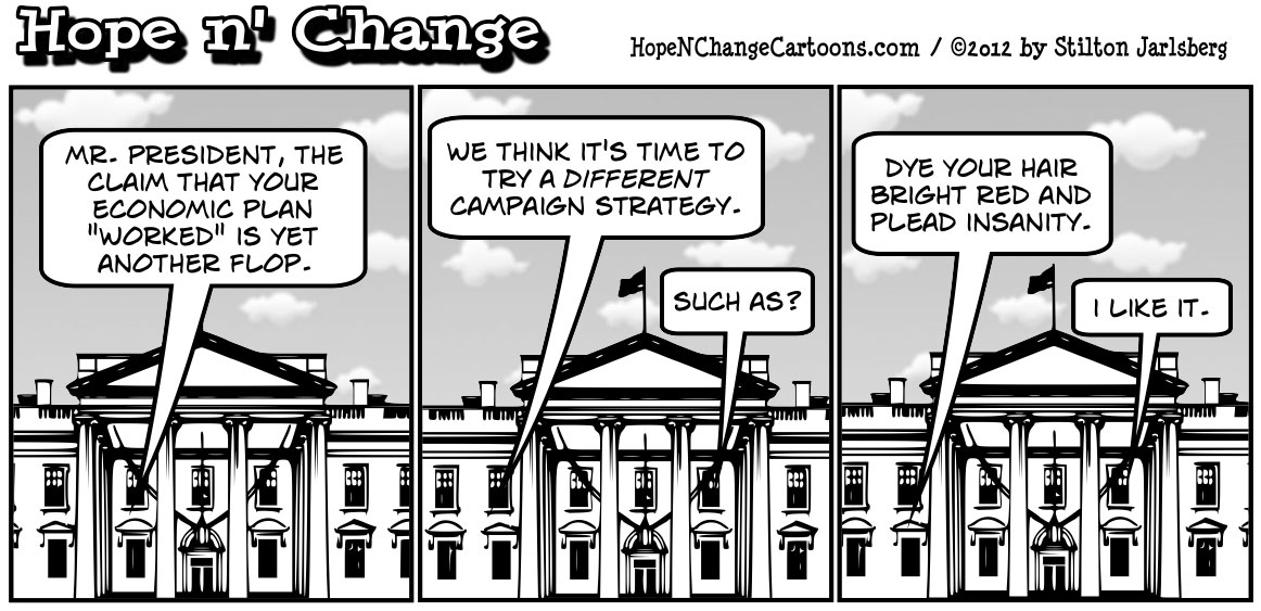 Obama claims that his economic plan has worked, hope n' change, hopenchange, hope and change, tea party, conservative, obama jokes, stilton jarlsberg