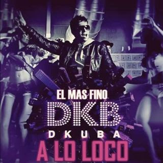 Dkuba - A Lo Loco (EL Mas Fino Remix) 2013 