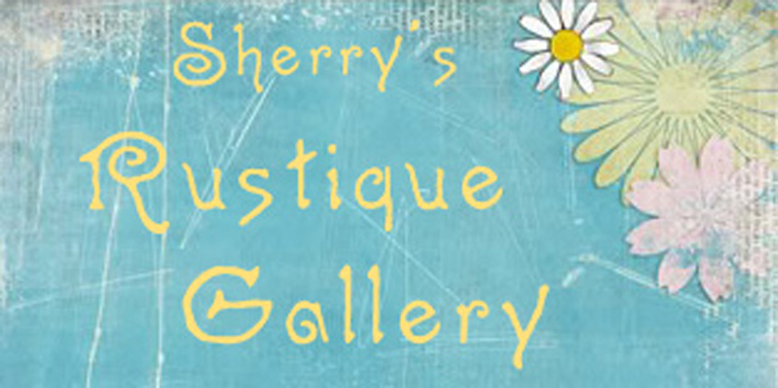 Sherry's Rustique Gallery