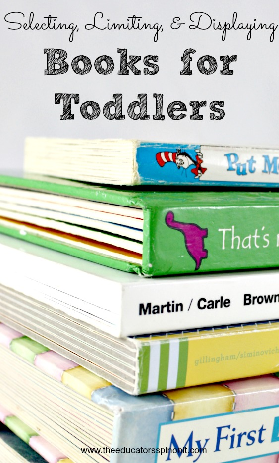 Less Books = More Reading. Tips and Tricks for Selecting, Limiting, and Displaying Books for Toddlers