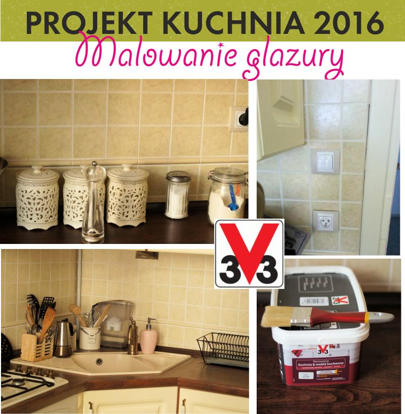Projekt Kuchnia 2 Malowanie Glazury W Kuchni Tania I