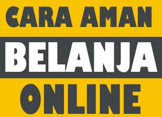 Tips Belanja Online Aman Dan Tidak Tertipu