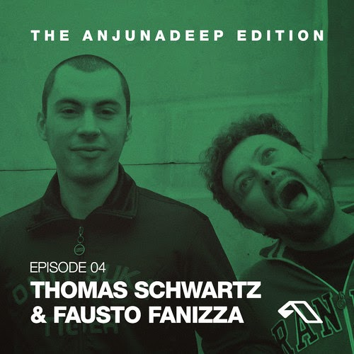 The Anjunadeep Edition 04 - Thomas Schwartz & Fausto Fanizza