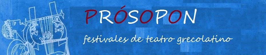 PRÓSOPON, FESTIVALES DE TEATRO GRECOLATINO
