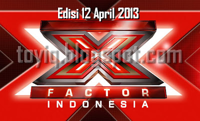 GALA SHOW X Factor Indonesia 12 April 2013