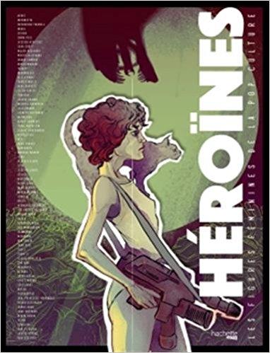 Héroïnes: Les figures féminines de la pop culture