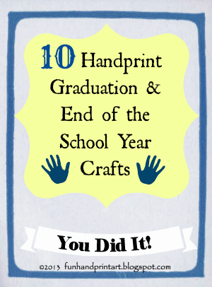 10+Handprint+Graduation+&+End+of+the+Year+Crafts.png