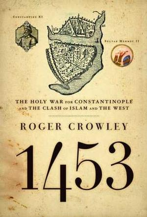 1453 by Roger Crowley