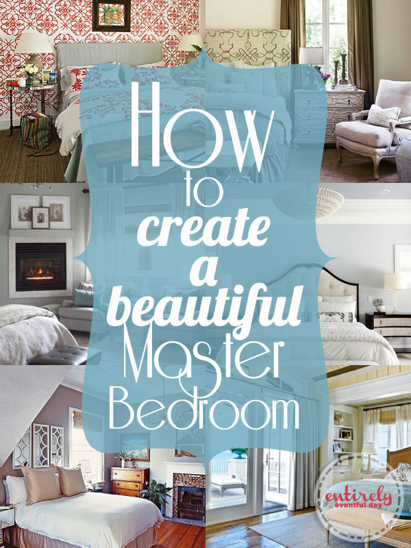 Creating A Romantic Master Bedroom Bedroom