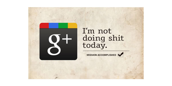 Google Plus Funny Images: I'm Not Doing Shit Today