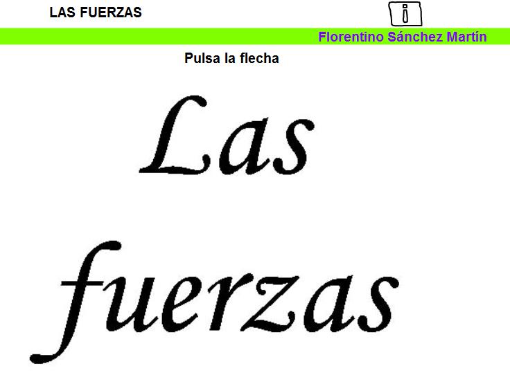 http://cplosangeles.juntaextremadura.net/web/edilim/tercer_ciclo/cmedio/las_maquinas/las_fuerzas/las_fuerzas.html
