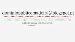 Clique na foto para voltar à página inicial do DOMÍNIO PÚBLICO Madeira
