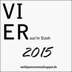 4 aus'm Stash 2015