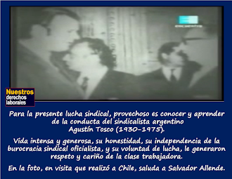 Agustín Tosco (1930-1975), sindicalista argentino, líder de la CGT autónoma.