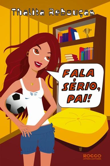 Resenha do livro Fala Sério, Pai! de Thalita Rebouças